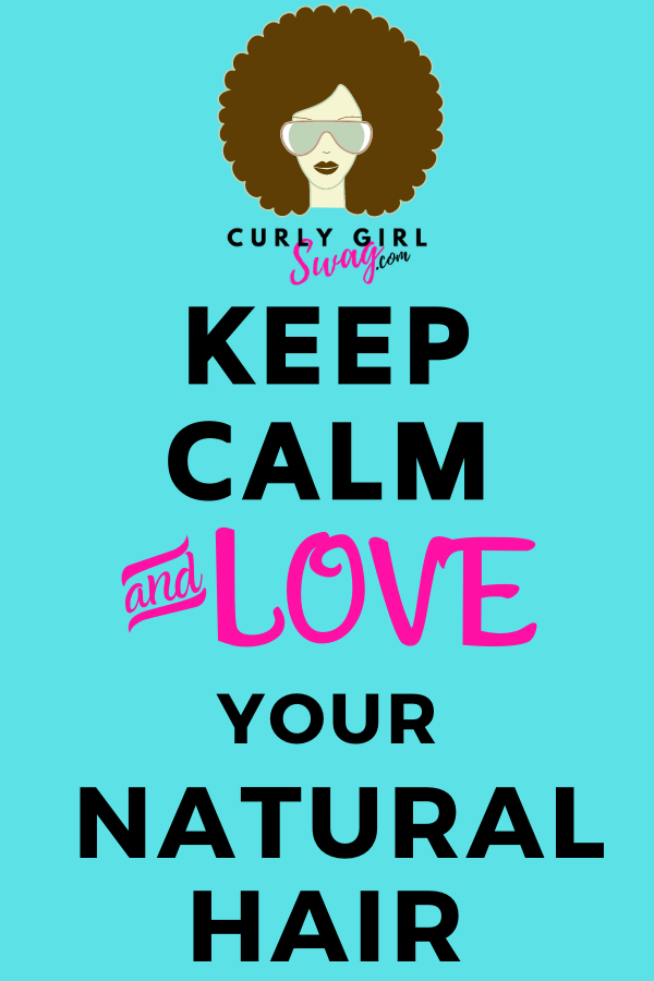 Natural Hair Quotes - Keep Calm And Love Your Natural Hair